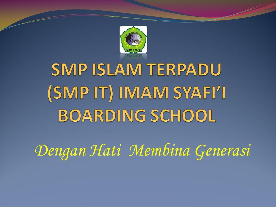 SMP ISLAM TERPADU (SMP IT) IMAM SYAFI'I BOARDING SCHOOL