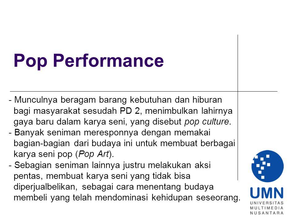 Pop Performance - Munculnya beragam barang kebutuhan dan hiburan
