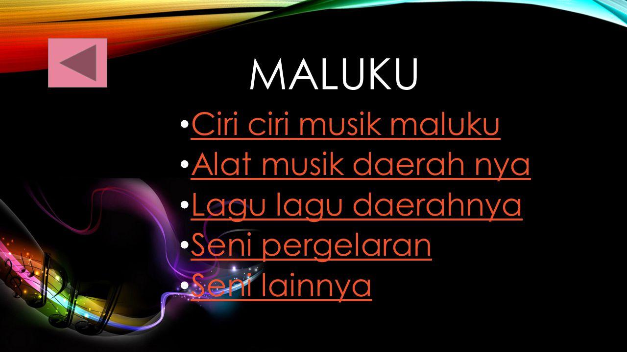 Maluku Ciri ciri musik maluku Alat musik daerah nya