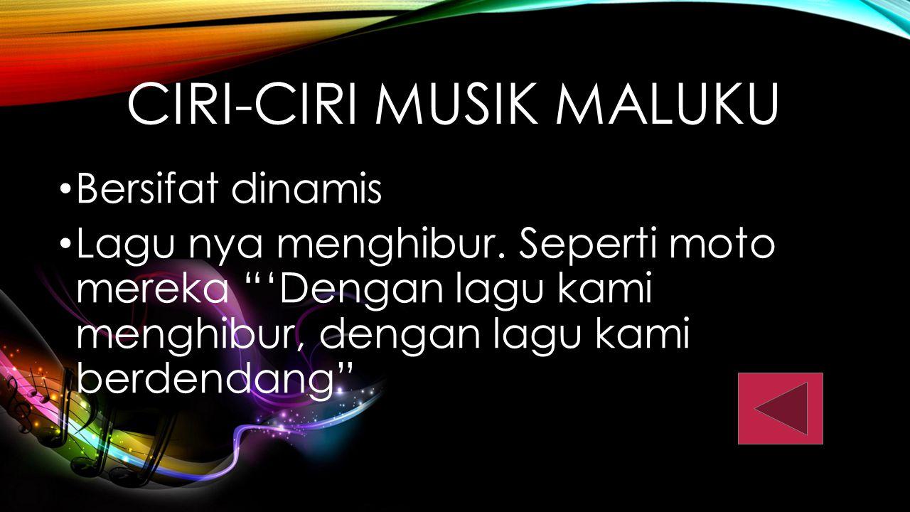 Ciri-ciri musik maluku