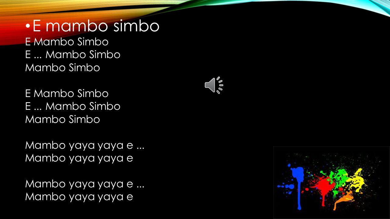 E mambo simbo E Mambo Simbo E ... Mambo Simbo Mambo Simbo