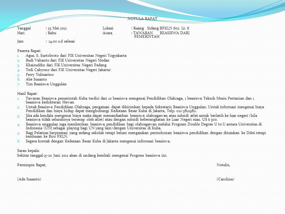 NOTULA RAPAT Tanggal : 23 Mei 2012 Lokasi : Ruang Sidang BPKLN 602 Lt. 6. Hari : Rabu Acara : TAWARAN BEASISWA DARI PEMERINTAH.