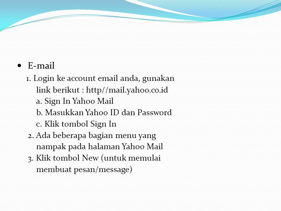1. Login ke account email anda, gunakan