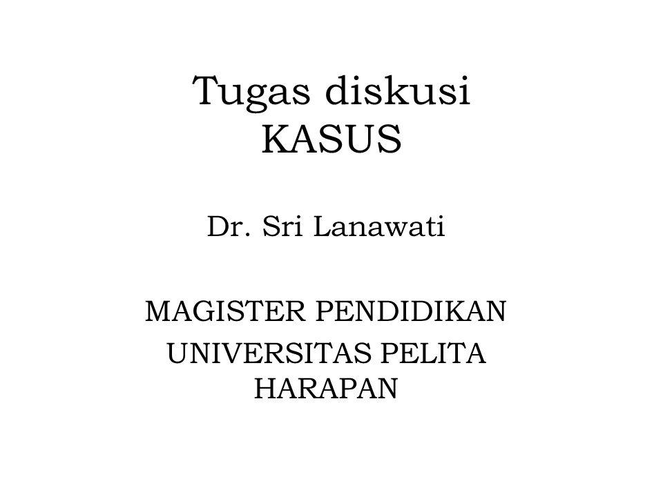 Dr. Sri Lanawati MAGISTER PENDIDIKAN UNIVERSITAS PELITA HARAPAN