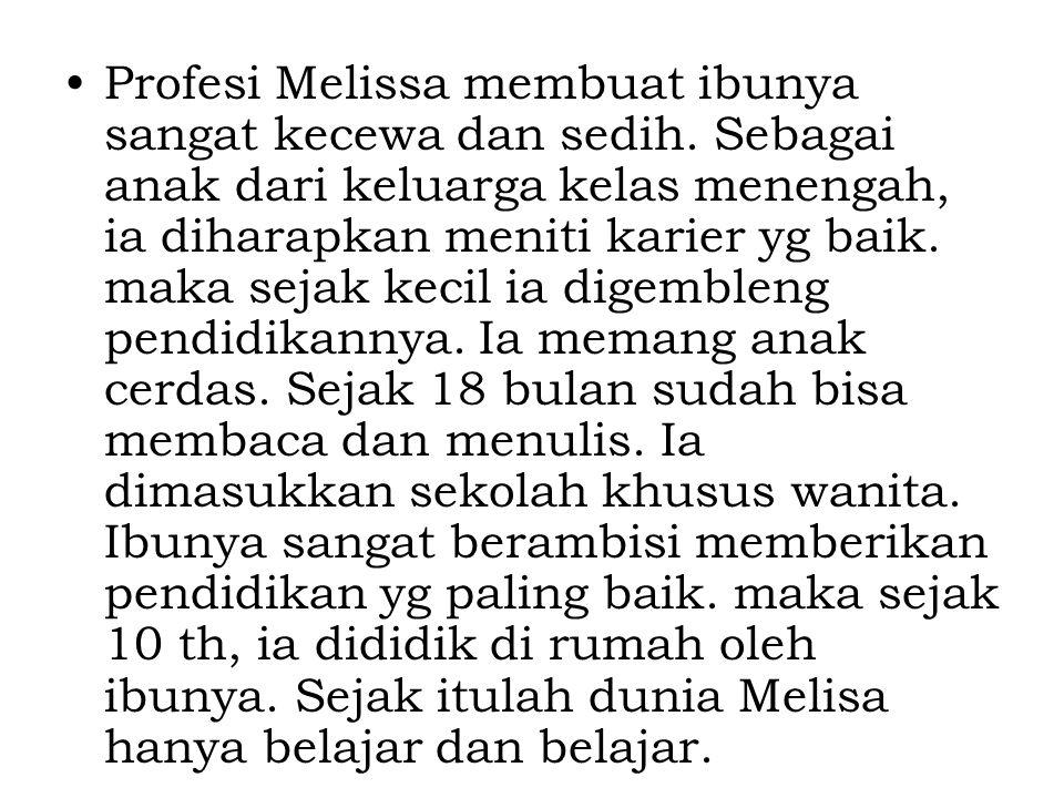 Profesi Melissa membuat ibunya sangat kecewa dan sedih