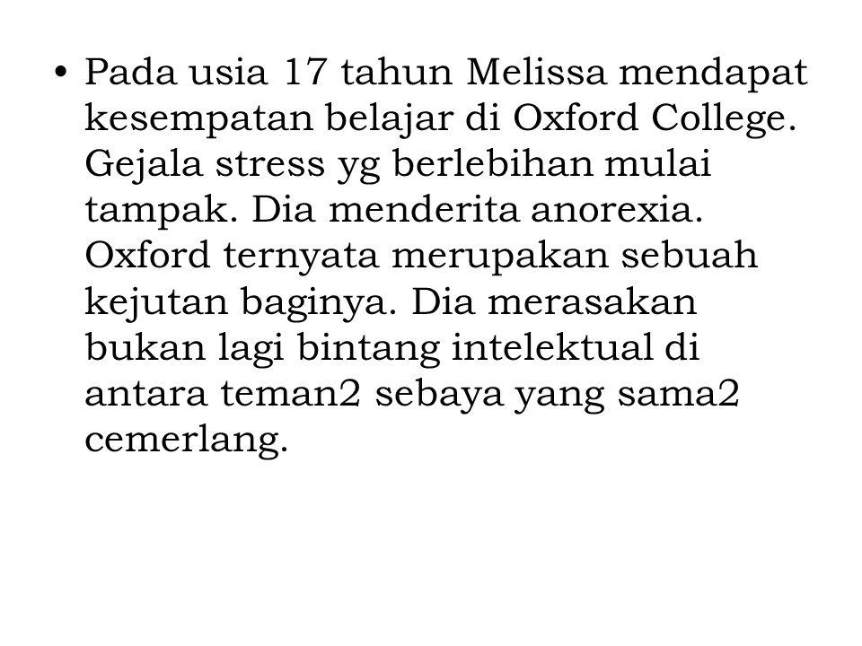 Pada usia 17 tahun Melissa mendapat kesempatan belajar di Oxford College.