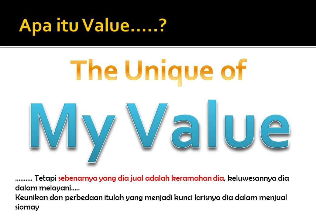 My Value The Unique of Apa itu Value…..
