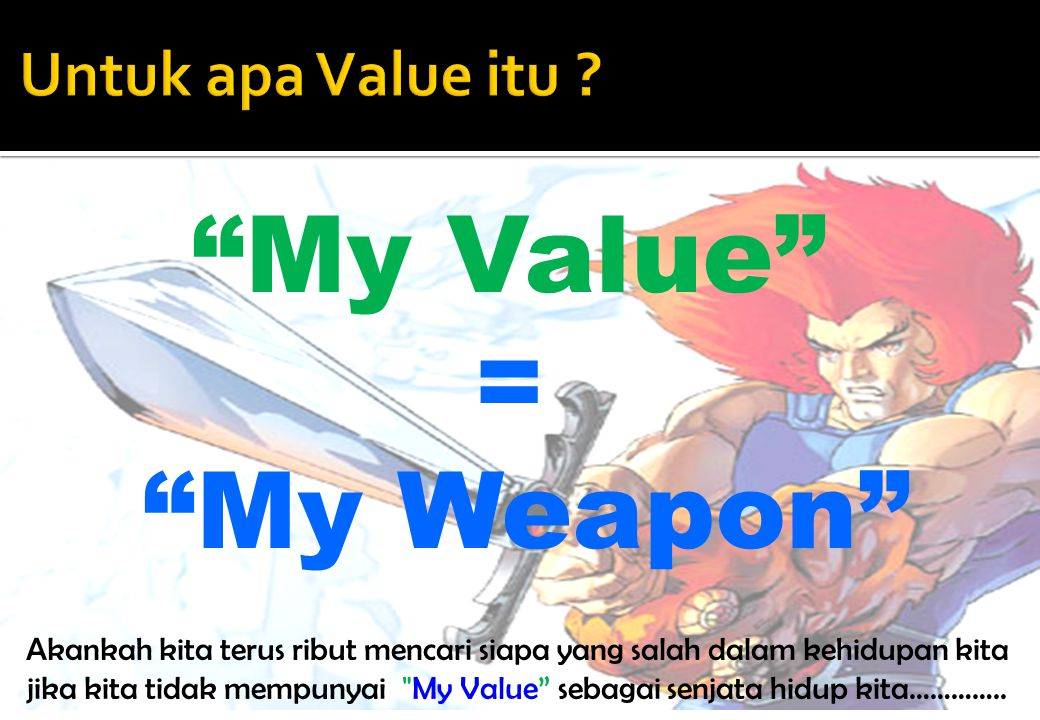 My Value = My Weapon