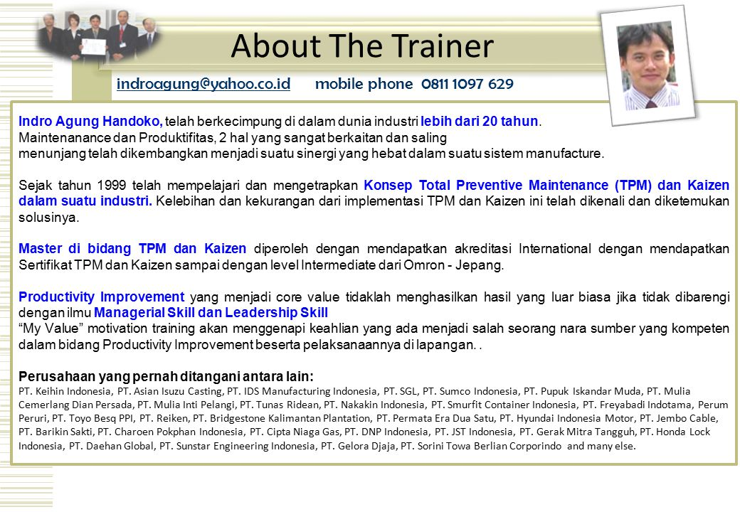 About The Trainer indroagung@yahoo.co.id mobile phone 0811 1097 629