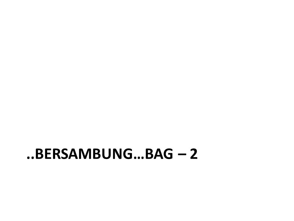..bersambung…bag – 2