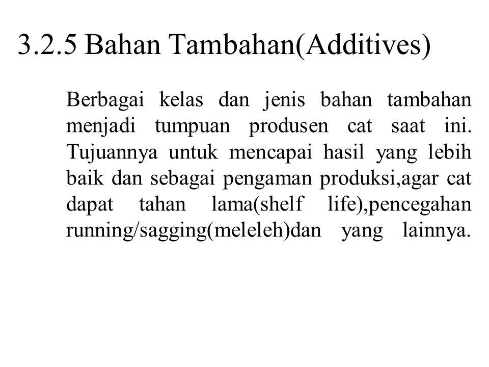 3.2.5 Bahan Tambahan(Additives)