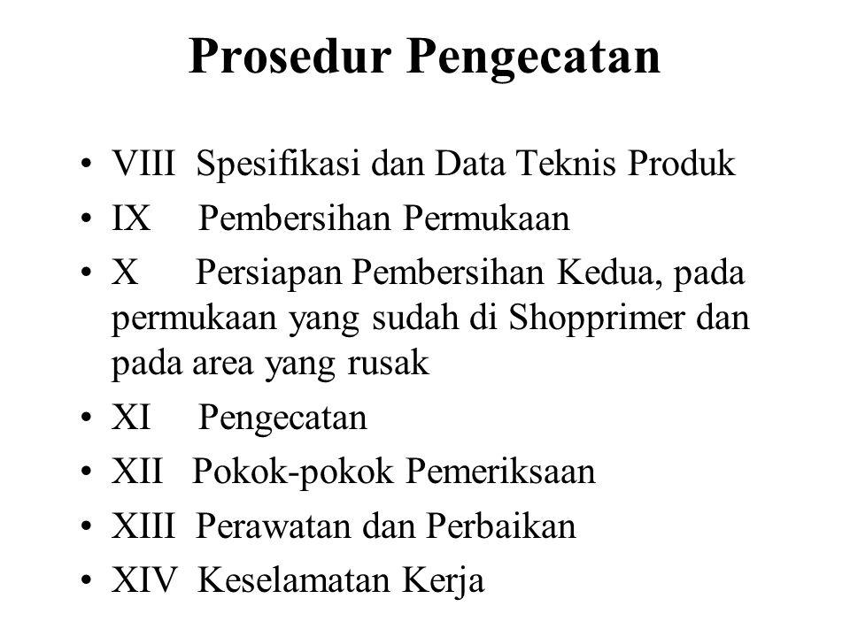 Prosedur Pengecatan VIII Spesifikasi dan Data Teknis Produk