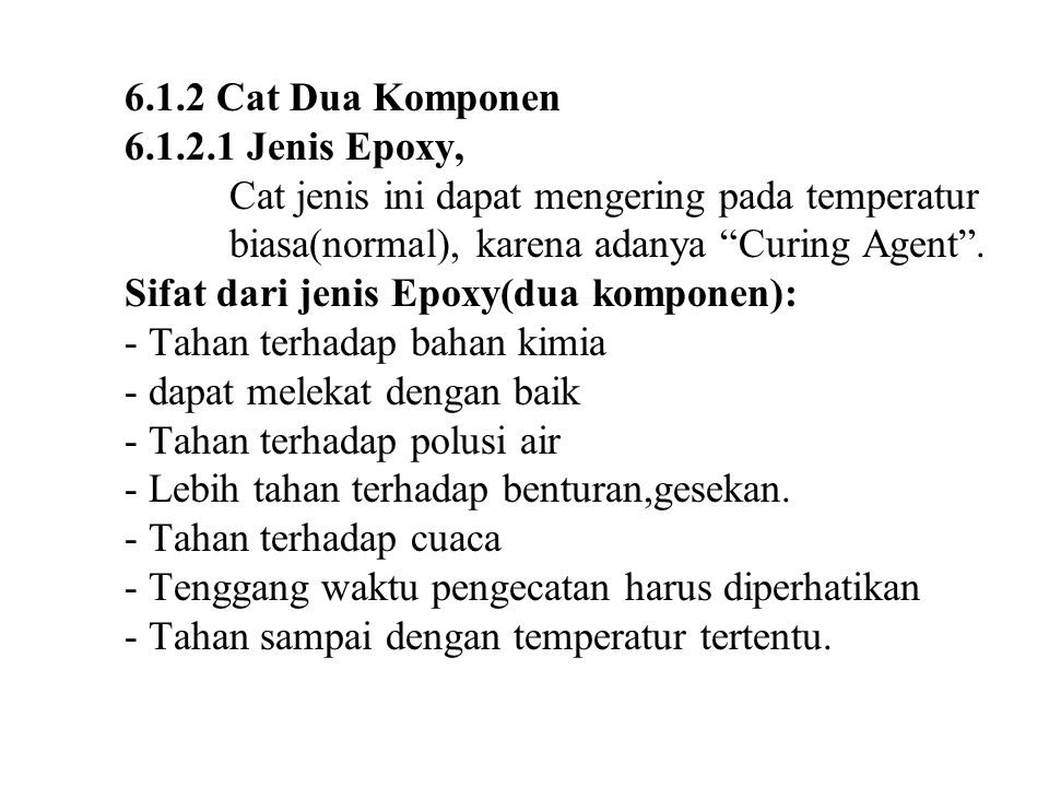 6. 1. 2 Cat Dua Komponen 6. 1. 2. 1 Jenis Epoxy,