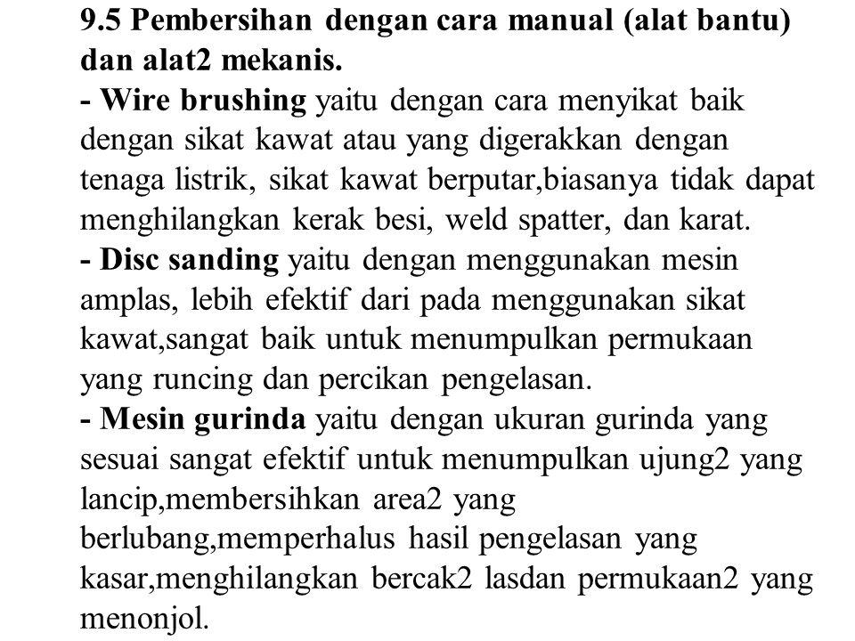 9. 5 Pembersihan dengan cara manual (alat bantu) dan alat2 mekanis
