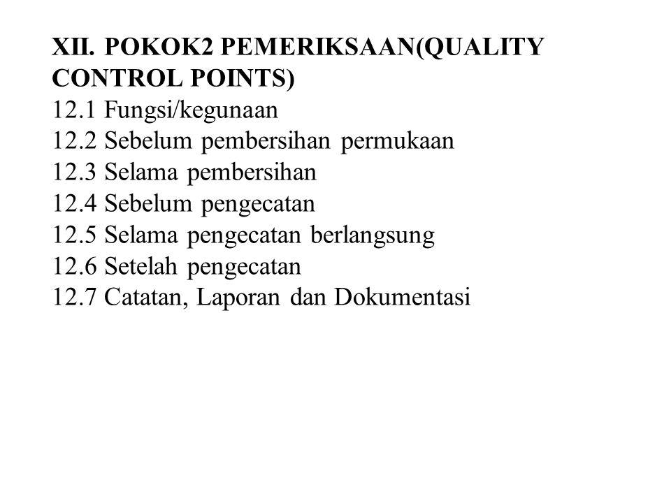 XII. POKOK2 PEMERIKSAAN(QUALITY CONTROL POINTS) 12