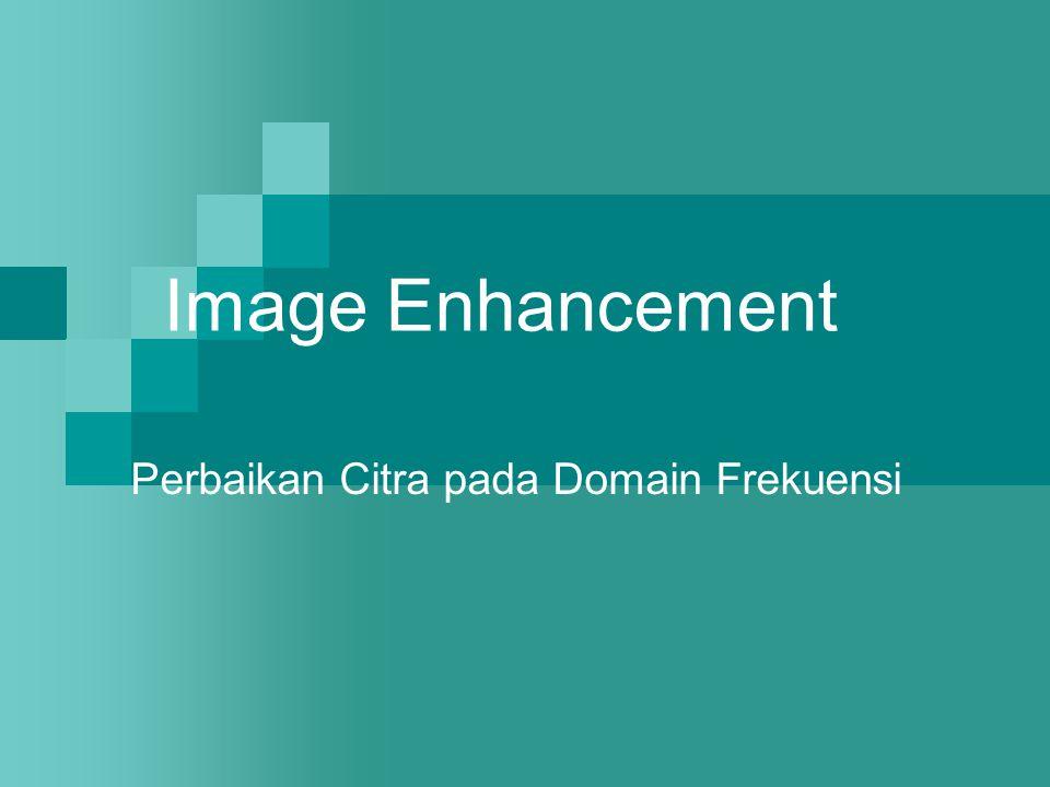 Perbaikan Citra pada Domain Frekuensi