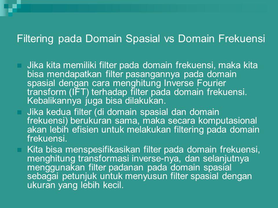Filtering pada Domain Spasial vs Domain Frekuensi