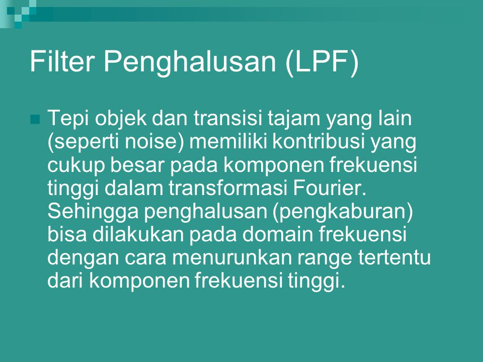 Filter Penghalusan (LPF)