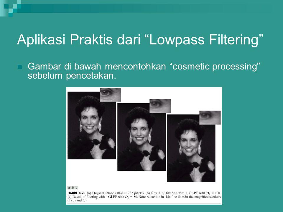 Aplikasi Praktis dari Lowpass Filtering
