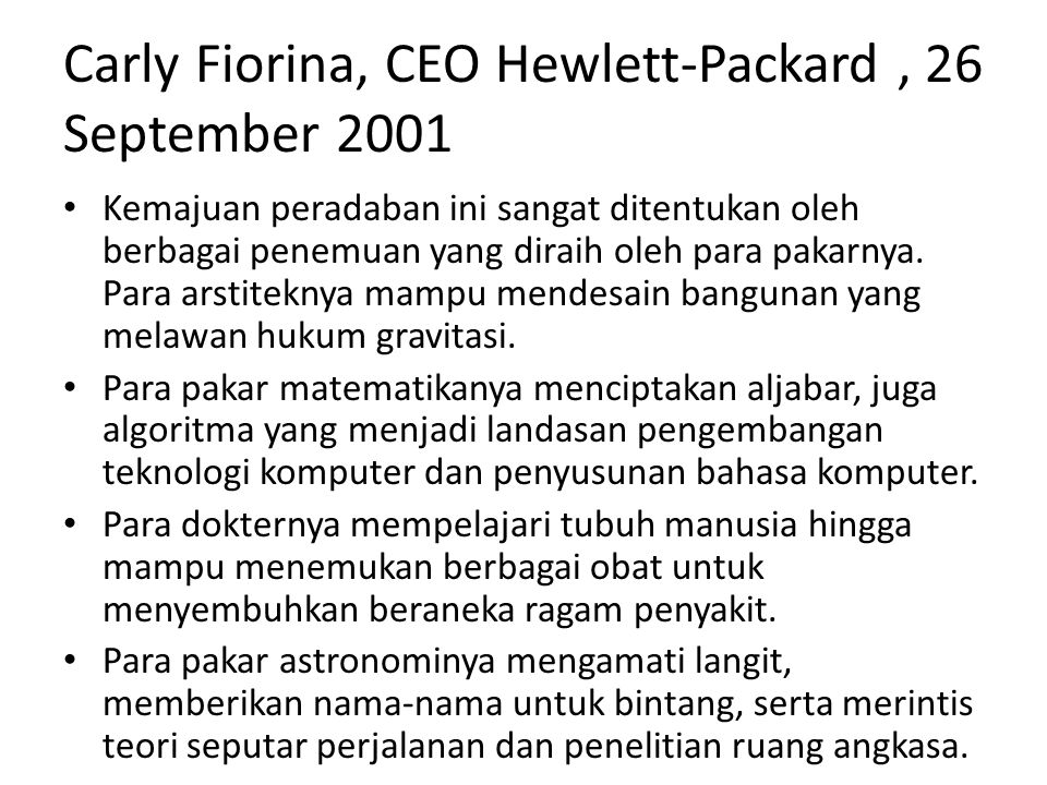 Carly Fiorina, CEO Hewlett-Packard , 26 September 2001