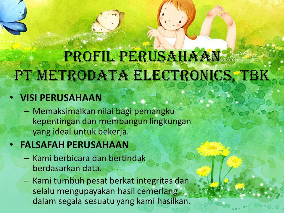 PROFIL PERUSAHAAN PT METRODATA ELECTRONICS, Tbk