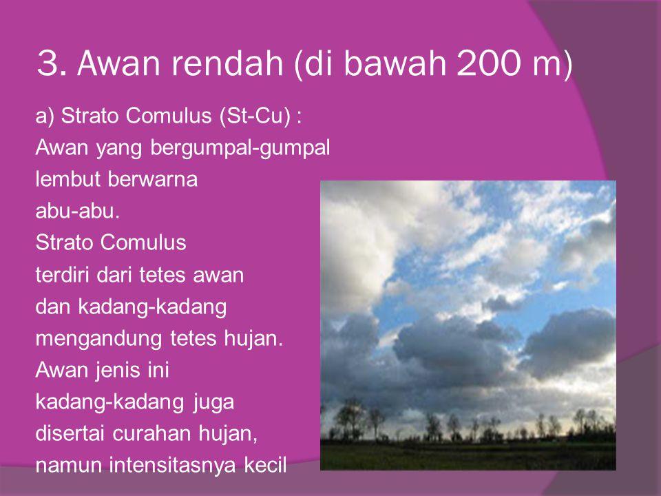3. Awan rendah (di bawah 200 m)