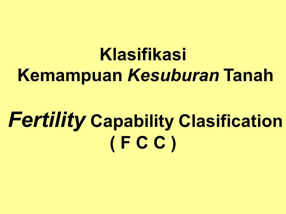 Kemampuan Kesuburan Tanah Fertility Capability Clasification