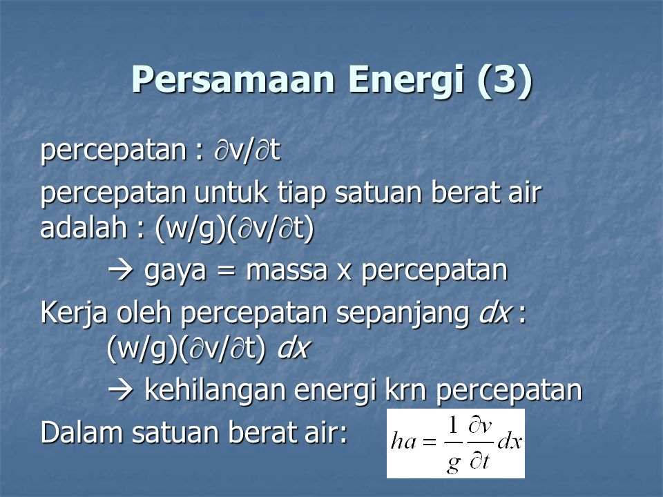 Persamaan Energi (3) percepatan : v/t