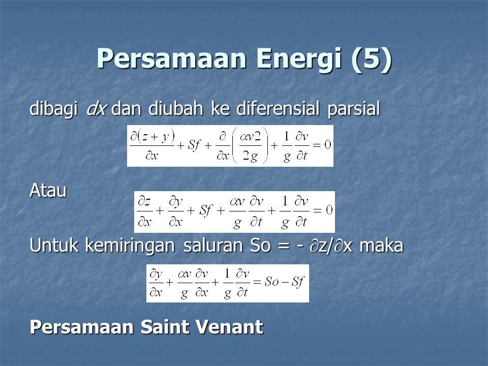 Persamaan Energi (5) dibagi dx dan diubah ke diferensial parsial Atau