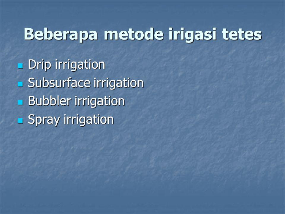 Beberapa metode irigasi tetes