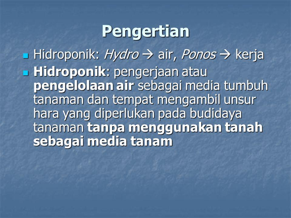 Pengertian Hidroponik: Hydro  air, Ponos  kerja