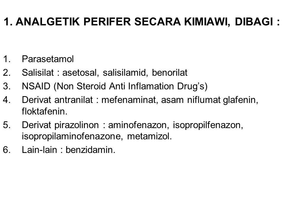 1. ANALGETIK PERIFER SECARA KIMIAWI, DIBAGI :