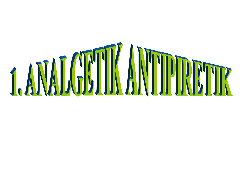 1. ANALGETIK ANTIPIRETIK