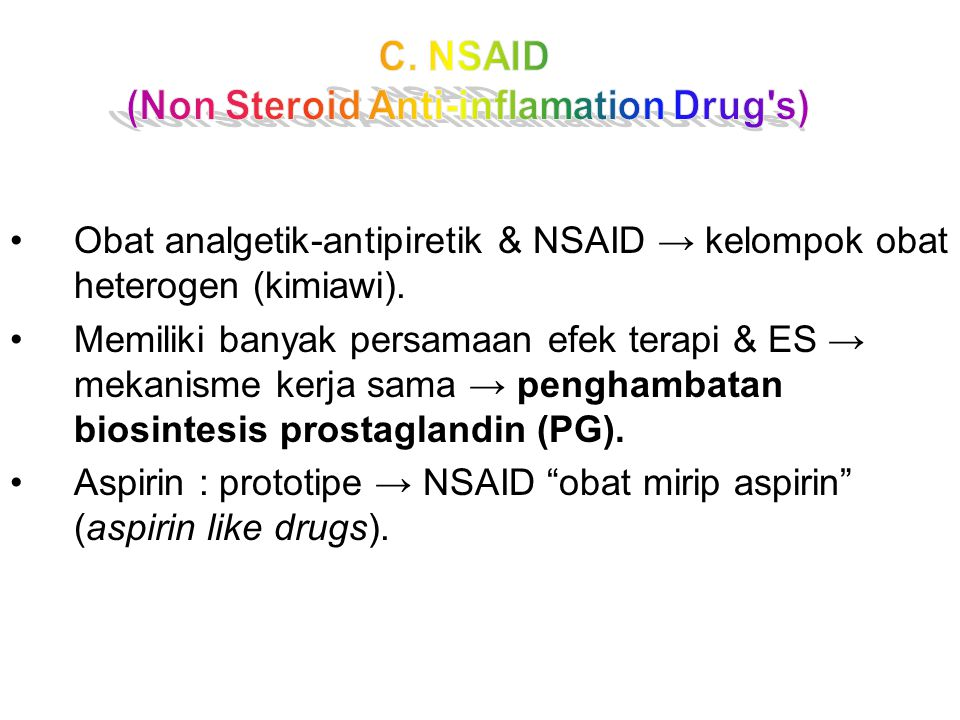 (Non Steroid Anti-inflamation Drug s)