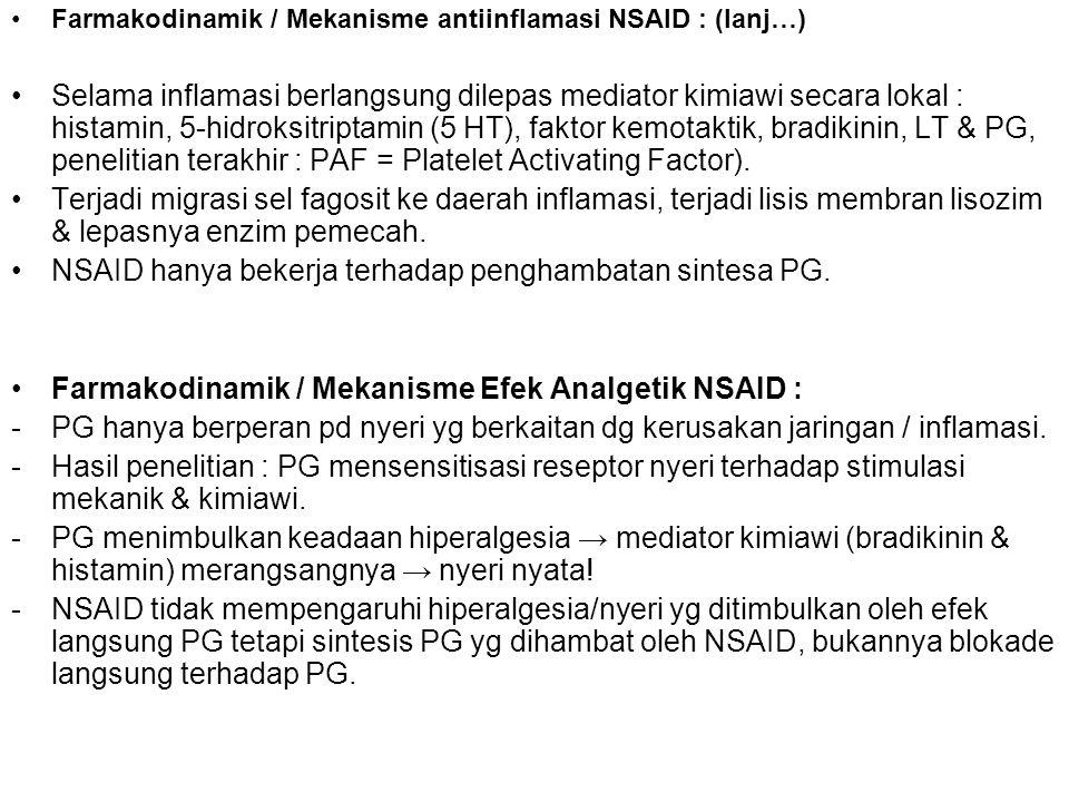 NSAID hanya bekerja terhadap penghambatan sintesa PG.