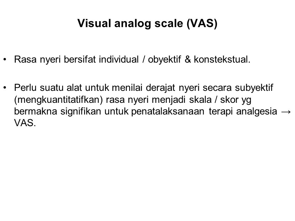 Visual analog scale (VAS)