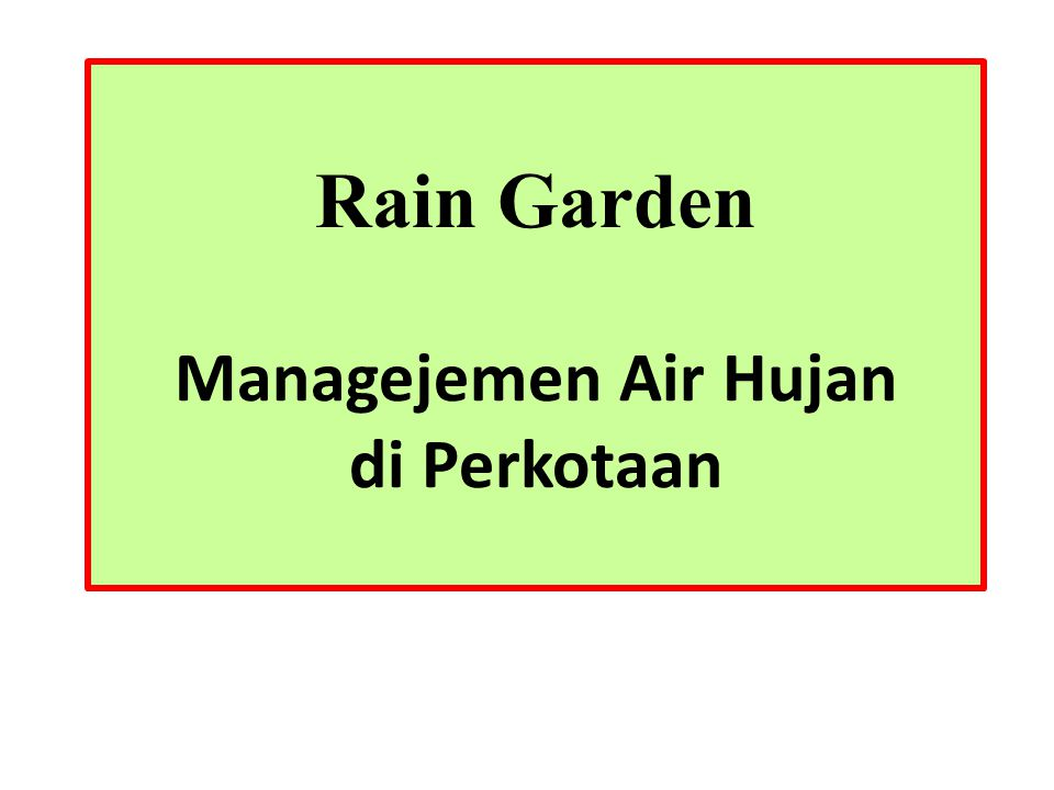Rain Garden Managejemen Air Hujan di Perkotaan
