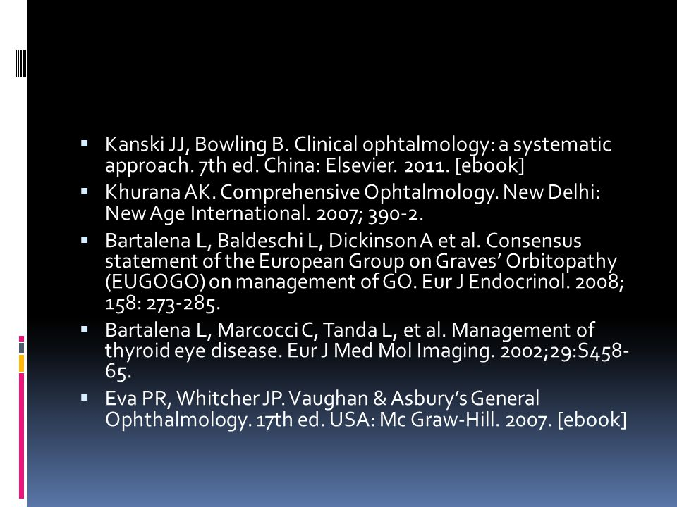Kanski JJ, Bowling B. Clinical ophtalmology: a systematic approach