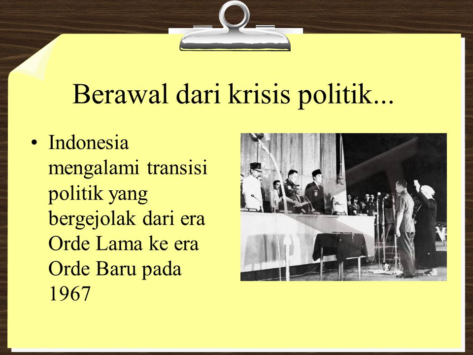 Berawal dari krisis politik...