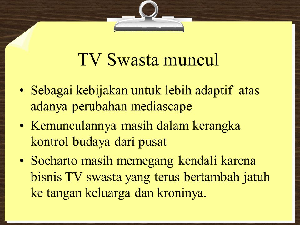 TV Swasta muncul Sebagai kebijakan untuk lebih adaptif atas adanya perubahan mediascape.