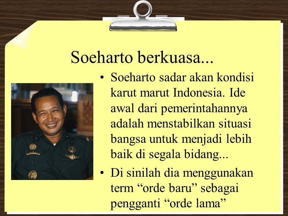 Soeharto berkuasa...