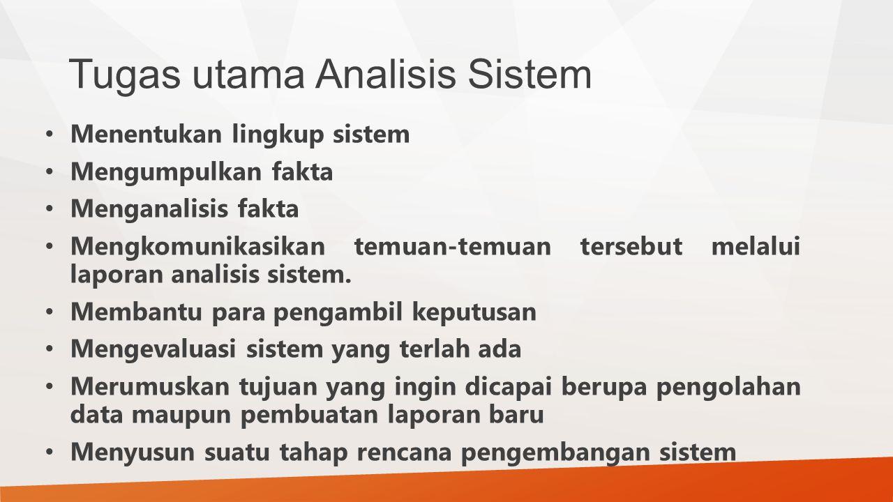 Tugas utama Analisis Sistem