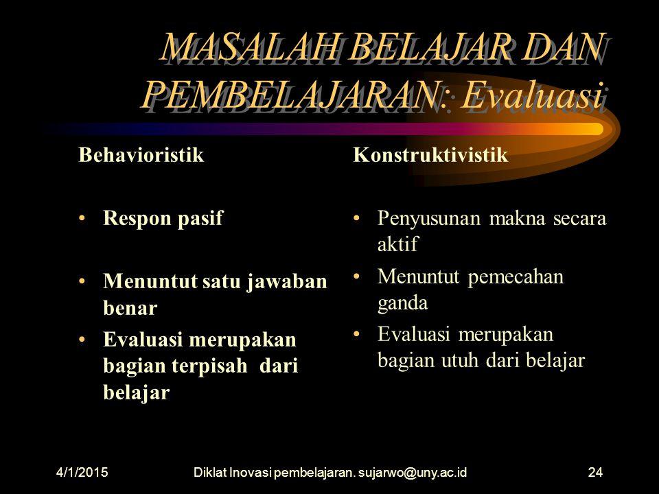 MASALAH BELAJAR DAN PEMBELAJARAN: Evaluasi