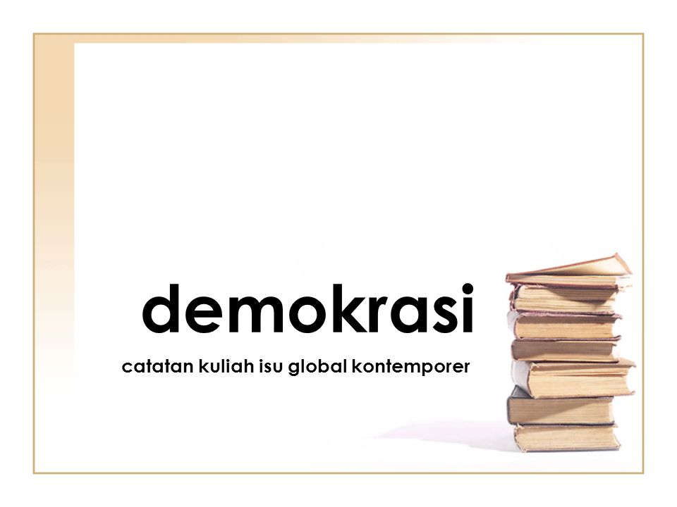 demokrasi catatan kuliah isu global kontemporer