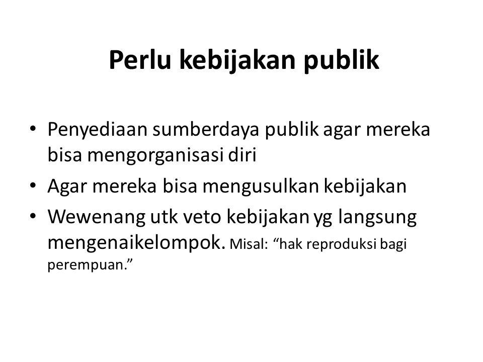 Perlu kebijakan publik