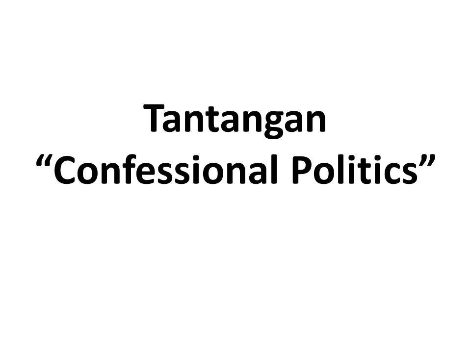 Tantangan Confessional Politics