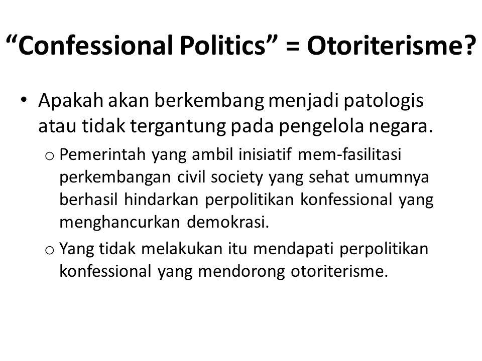 Confessional Politics = Otoriterisme