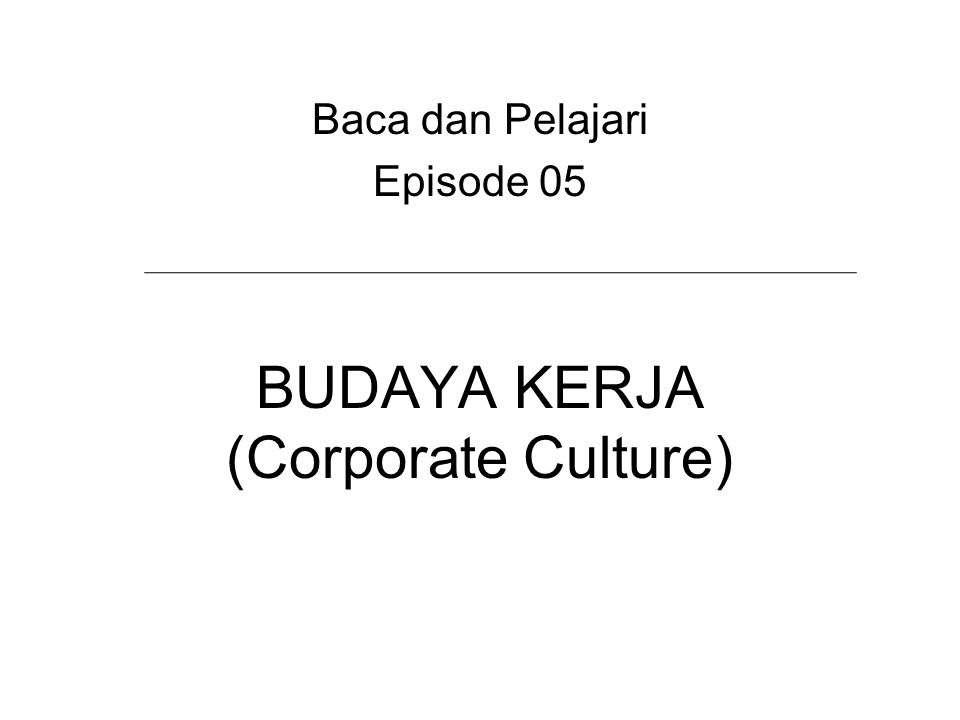 BUDAYA KERJA (Corporate Culture)