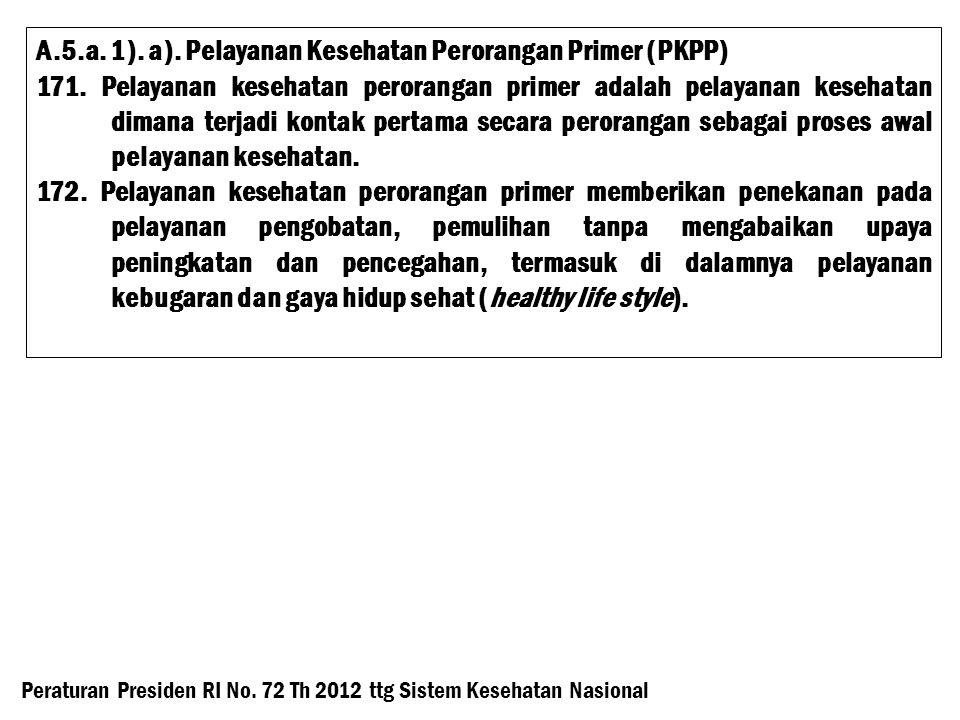 A.5.a. 1). a). Pelayanan Kesehatan Perorangan Primer (PKPP)