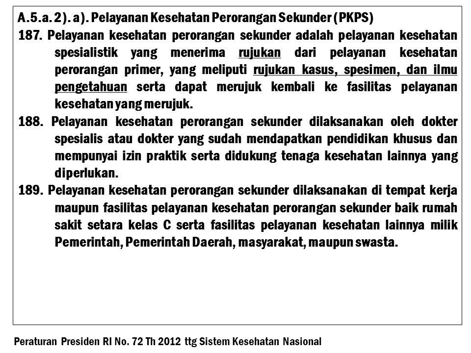 A.5.a. 2). a). Pelayanan Kesehatan Perorangan Sekunder (PKPS)